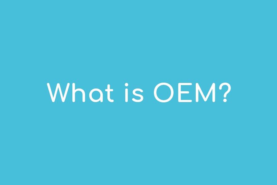 What is OEM